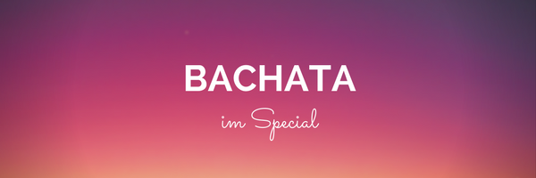 Montags-Special: Bachata (Intermediate)