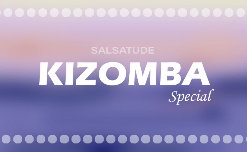 Montags-doppel-Special: Kizomba